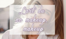 L'art du no-makeup, makeup !
